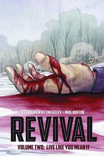 Revival Volume 2: Live Like You Mean It (Revival (Image Comics))