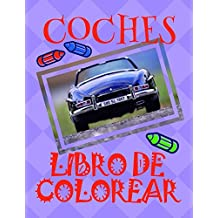 Libro de Colorear Coches ✎: Libro de Colorear Carros Colorear Niños 4-8 Años! ✌ (Libro de Colorear Coches - A SERIES OF COLORING BOOKS) (Spanish Edition)