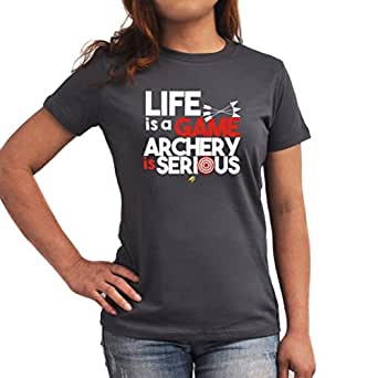 Life is a game archery is serious Women T-Shirt