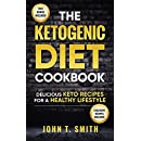 Ketogenic Diet: The Ketogenic Diet Cookbook: 75+ Delicious and Healthy Recipes for Rapid Weight Loss and Amazing Energy (Ketogenic Cookbook, Free Bonus Book 1)
