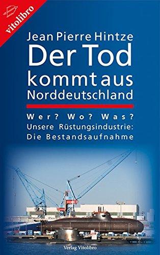 der-tod-kommt-aus-norddeutschland-wer-wo-was-unsere-rstungsindustrie-die-bestandsaufnahme