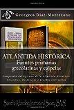 ATLÁNTIDA HISTÓRICA. Fuentes Primarias Grecolatinas y Egipcias, Georgeos Díaz-Montexano, 1494303280