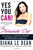 Yes You Can: the Achievable Diet, diana le dean, 1478207477