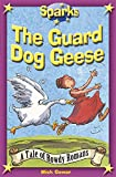 The Rowdy Romans:The Guard Dog Geese (Sparks)