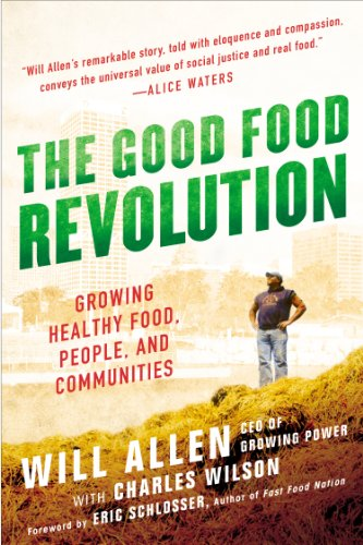 Download The Good Food Revolution: Growing Healthy Food, People, and Communities Pdf