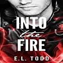 Into the Fire: Gorgeous Entourage Book 1 Audiobook by E. L. Todd Narrated by Michael Ferraiuolo, Jenna Pastuszek