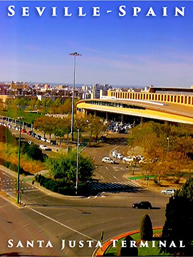 Seville Santa - Seville, Spain - Santa Justa Terminal