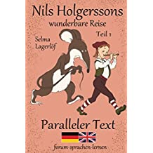 Nils Holgerssons wunderbare Reise / The Wonderful Adventures of Nils - Zweisprachig Deutsch Englisch mit satzweiser Übersetzung direkt nebeneinander (Nils ... Reise mit den Wildgänsen 1) (German Edition)