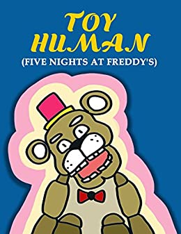 toy human five nights at freddy s fantasy fiction fnaf twisted