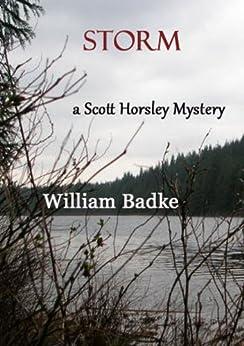 Storm - A Scott Horsley Mystery by [William Badke]