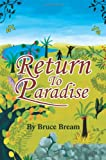 Return to Paradise, Bruce Bream, 0595259685