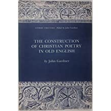 The Construction of Christian Poetry in Old English (Literary Structures)