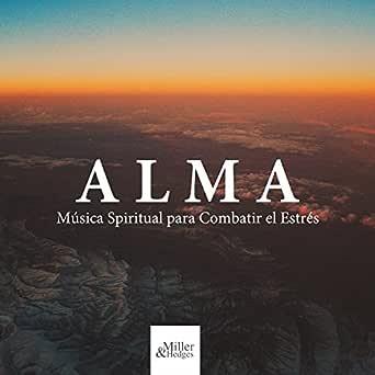 Alma: Música Spiritual para Combatir el Estrés by Yoga del ...