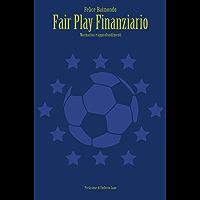 Fair Play Finanziario: Normativa e approfondimenti. (Italian Edition) book cover