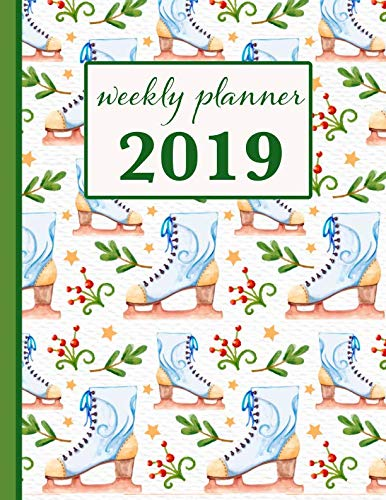 2019 Weekly Planner: Ice Skate 12 Month Weekly Habit Tracker School Calendar Diary and Homework Organizer - Skate Custom