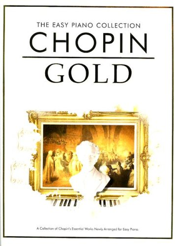 Easy Piano Collection Chopin Gold (The Easy Piano Collection) (Easy Piano Collection: Gold)