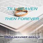 Till Heaven Then Forever: Brian's Story | Linda Heavner Gerald