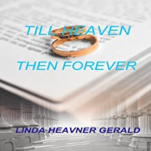 Till Heaven Then Forever: Brian's Story Audiobook by Linda Heavner Gerald Narrated by Michael Stuhre