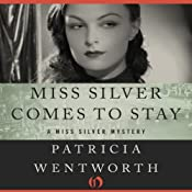 Miss Silver Comes to Stay: Miss Silver, Book 16 | Patricia Wentworth