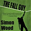 The Fall Guy Audiobook by Simon Wood Narrated by Ed Hunter