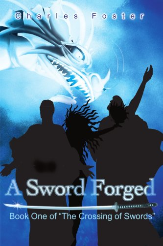 """A Sword Forged: Book One of """"The Crossing of Swords"""" (Crossing of the Swords) pdf epub"""