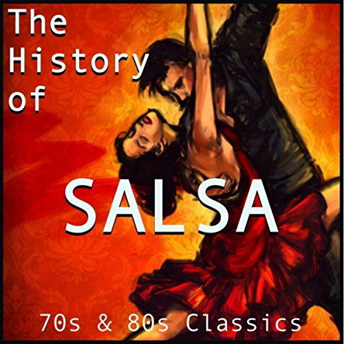 ... The History of Salsa: 70s & 80.