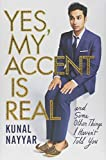Yes, My Accent Is Real - and Some Other Things I Haven't Told You