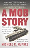 A Mob Story, Michele R. McPhee, 0312942672