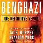 Benghazi: The Definitive Report | Jack Murphy,Brandon Webb
