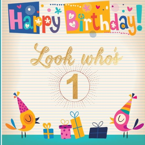 Look Who's 1: First, One 1st Happy Birthday Guest Message Book, Keepsake, With 100 Formatted Lined & Unlined Pages With Gift Log For Family And ... Paperback (Kids Guest Book) (Volume 1) -