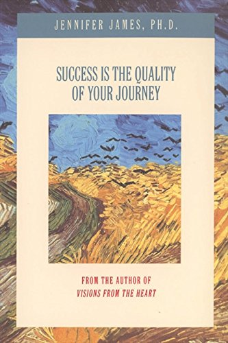 Success Is the Quality of Your Journey Jennifer James PhD
