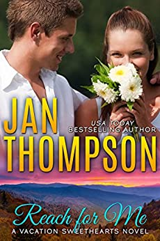 Reach for Me: Autumn Retreat in the Great Smoky Mountains... A Christian Romance Novel with Suspense (Vacation Sweethearts Book 2) by [Thompson, Jan]