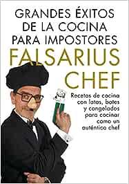 Grandes éxitos de la cocina para impostores: Recetas de