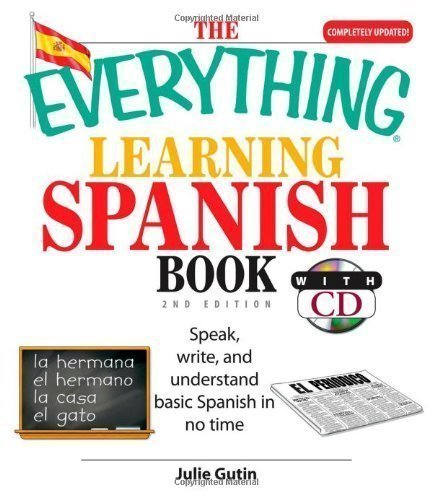 "The ""Everything"" Learning Spanish Book: Speak, Write, and Understand Basic Spanish in No Time (Everything S.) 2nd (second) Edition by Gutin, Julie published by Adams Media Corporation (2007)"