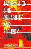 Transmission Line Reliability and Security, Pansini J. Pansini, 0824756711