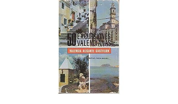 VALENCIA, ALICANTE, CASTELLÓN.: Amazon.es: RAFAEL ROCA MIQUEL: Libros