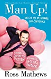Man Up!: Tales of My Delusional Self-Confidence (A Chelsea Handler Book/Borderline Amazing Publishing) by Mathews, Ross (2014) Paperback