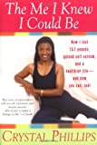 img - for The Me I Knew I Could Be: How I Lost 157 Pounds, Gained Self-Esteem, and a Healthier Life and How You Can, Too! book / textbook / text book