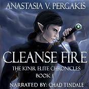 Cleanse Fire: The Kinir Elite Chronicles, Book 1 | Anastasia V. Pergakis