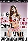 His Dirty Girl ULTIMATE SUPER MEGA...