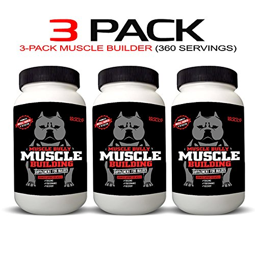 Muscle Building Supplement for Bullies - 360 Serving (3 Pack) by Muscle Bully