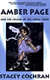 Amber Page and the Legend of the Coral Stone, Stacey Cochran, 141165448X