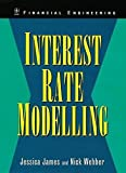 img - for Interest Rate Modelling (Wiley Series in Financial Engineering) by Jessica James (2000-05-17) book / textbook / text book