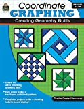 Coordinate Graphing: Creating Geometry Quilts Grd 4 and Up, Marci Mathers, 1420624938