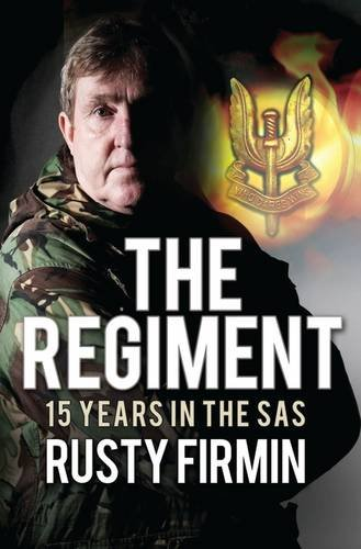 the-regiment-15-years-in-the-sas-general-military