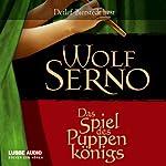 Das Spiel des Puppenkönigs | Wolf Serno