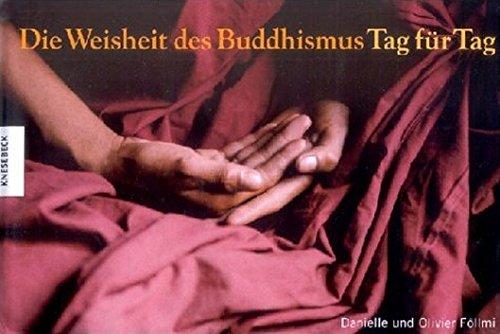 Die Weisheit des Buddhismus Tag für Tag