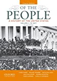 Of the People : A History of the United States, Concise, Volume I: To 1877, Oakes, James and McGerr, Michael, 0199924740