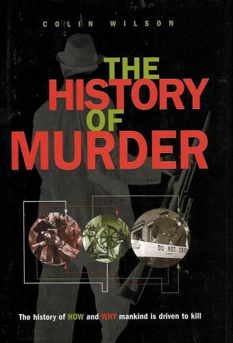 The History of Murder - The History of How and Why Mankind Is Driven To Kill