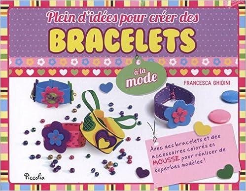 Livres gratuits Plein d'idées pour créer des bracelets à la mode : Avec 1 livre, 15 bracelets et 60 accessoires pdf ebook